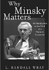 Why Minsky Matters: An Introduction to the Work of a Maverick Economist
