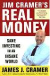 Real Money: Sane Investing in an Insane World