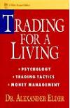 Trading for a Living. Psychology, Trading Tactics, Money Management