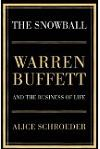 The Snowball. Warren Buffet and the Business of Life