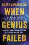 When Genius Failed. The Rise and Fall of Long-Term Capital Management