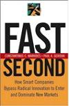 Fast Second. How smart companies bypass radical innovation to enter and dominate new market