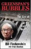 Greenspan's Bubbles: The Age of Ignorance at the Federal Reserve